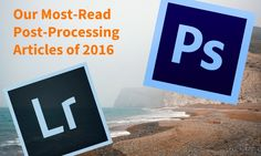 This installment of the best of the year brings us to post-processing; covering Lightroom, Photoshop, and a few other options.