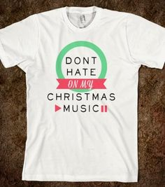 Don't Hate On My Christmas Music - Winter Cheer - Skreened T-shirts, Organic Shirts, Hoodies, Kids Tees, Baby One-Pieces and Tote Bags