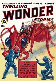 Hypercosmos * Anstronomical Feature by C.P. Mason Thrilling Wonder Stories - 15c Dec. A Thrilling Publication In This Issue: TIDAL MOON An Interplanetary Story by Stanley G. and Helen Weinbaum THE LOO