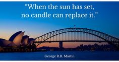 When the sun has set no candle can replace it. George R. Bridge Quotes, Sydney Harbour Bridge, Travel Quotes, The Secret, Favorite Quotes, Sunrises, Instagram Posts, Candle, Landscapes