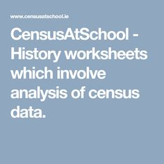 CensusAtSchool - History worksheets which involve analysis of census data. Census Data, Worksheets, History, Historia, Literacy Centers, Countertops