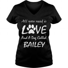 ALL YOU NEED IS LOVE AND A DOG CALLED BAILEY #name #BAILEY #gift #ideas #Popular #Everything #Videos #Shop #Animals #pets #Architecture #Art #Cars #motorcycles #Celebrities #DIY #crafts #Design #Education #Entertainment #Food #drink #Gardening #Geek #Hair #beauty #Health #fitness #History #Holidays #events #Home decor #Humor #Illustrations #posters #Kids #parenting #Men #Outdoors #Photography #Products #Quotes #Science #nature #Sports #Tattoos #Technology #Travel #Weddings #Women
