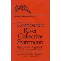 The Combahee River Collective (1974-1980) via blackpast.org