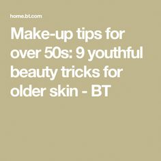 Make-up tips for over 50s: 9 youthful beauty tricks for older skin - BT #AntiAgingSmoothie #BeautyTipsSkin #EyelinerTips #MorningBeautyRoutine Beauty Tips For Skin, Skin Care Tips, Beauty Hacks, Morning Beauty Routine, Beauty Routines, Anti Aging Tips, Anti Aging Skin Care, Best Skin Cream, Best Facial Cleanser