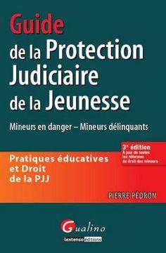Guide de la protection judiciaire de la jeunesse - Pratiques éducatives et Droit de la PJJ de Pierre Pédron, http://www.amazon.fr/dp/2297023022/ref=cm_sw_r_pi_dp_MHAtsb0QX2GDY