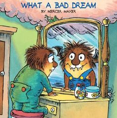 What a Bad Dream (Little Critter): Golden Look Look Book by Mercer Mayer (Englis 9780307126856 Fear Of The Dark, Afraid Of The Dark, Mercer Mayer Books, Used Books, My Books, Advent, Dream Book, Bad Dreams, Little Critter