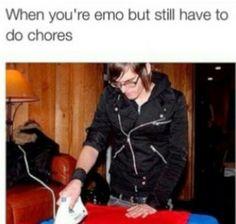 I'm too emo to iron.