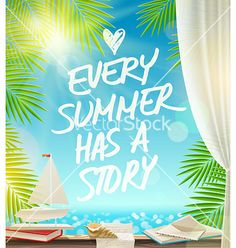 Every summer has a story - summer vacation design vector by sergo on VectorStock®