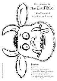 gruffalo mask -print these on card and cut out and put elastic on - kids can then colour them before we eat