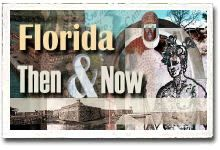 Florida Then and Now. Free series of QuickTime movies that are reenactments of Spanish explorer Hernando DeSoto's exploration of Florida, which he claimed for Spain in 1539 Age 6-14