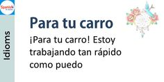 #Spanish idioms: Hold your horses! Spanish Idioms, Spanish Phrases, Spanish Lessons, How To Speak Spanish, Teaching Spanish, Spanish Language, Spanish Quotes, Teaching Aids, Grammar