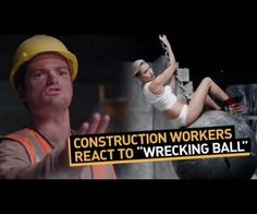 "Construction Workers React to ""Wrecking Ball"" .  Super funny :)"