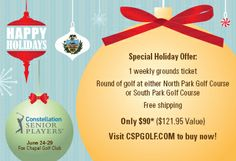 Give the Gift of Golf! Get one weekly grounds ticket to the Constellation Senior Players Championship next June at Fox Chapel Golf Club, one round of golf with a cart at either North Park or South Park golf courses & free shipping for only $90 - a savings of more than 25%! Visit http://CSPGolf.com/ to buy now!