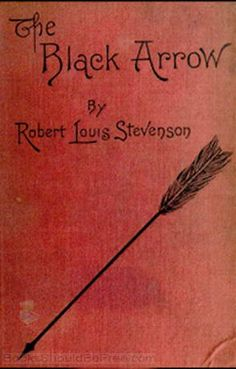 The Black Arrow; a Tale of Two Roses by Robert Louis Stevenson ***** Book Writer, Book Authors, Book Nerd, Vintage Book Covers, Vintage Books, Antique Books, Red Books, I Love Books, Two Roses