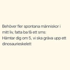 Twitterkredd: kellieboberg Silly Quotes, Best Quotes, Life Quotes, Powerful Quotes, Strong Quotes, Swedish Quotes, Complicated Love, Funny Stories, Humor