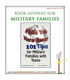 """Military families ~ Win a copy of """"While You Were Away: 101 Tips for Military Families with Teens"""" Enter by March 29, 2013! www.operationwearehere.com/contest.html"""