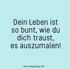 Become happy and live more consciously - practical tips for-Glücklich werden und bewusster leben – praktische Tipps zur Selbsthilfe Quote Post Quotes, Wisdom Quotes, True Quotes, Motivational Quotes, Inspirational Quotes, Cute Text, Affirmations, Gorgeous Quotes, German Words