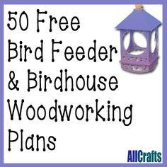 50 Free Birdhouse and Bird Feeder Plans | AllCrafts Free Crafts Update