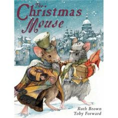 The Christmas Mouse, written by Ruth Brown and illustrated by Toby Forward