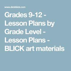 Grades 9-12 - Lesson Plans by Grade Level - Lesson Plans - BLICK art materials