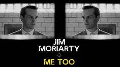 """Jim Moriarty - """"Me Too"""""""