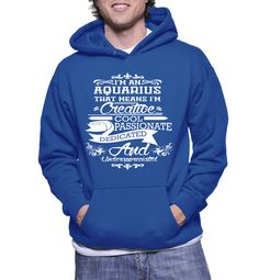 I'm An Aquarius That Means I'm Creative Hoodie