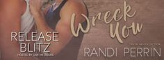 Twin Sisters Rockin' Book Reviews: Release Blitz: Wreck You by Randi Perrin  @givemeb...
