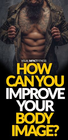 How can you improve your body image?