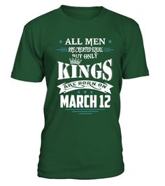 "# Kings are born on March 12 .  ""All men are created equal but only Kings are born on March 12""HOW TO ORDER:1. Select the style and color you want:2. Click Reserve it now3. Select size and quantity4. Enter shipping and billing information5. Done! Simple as that!TIPS: Buy 2 or more to save shipping cost!This is printable if you purchase only one piece. so dont worry, you will get yours.Guaranteed safe and secure checkout via:Paypal 