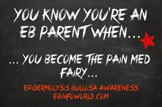 You know you're an EB parent when... you become the pain med fairy... #EpidermolysisBullosa #EBawareness #stopEb #EBaware http://ebinfoworld.com           http://butterflychildamothersjourney.com