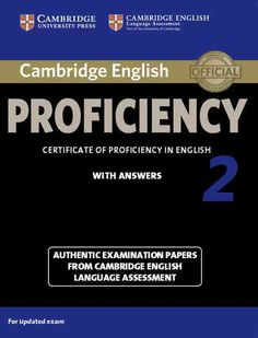 Cambridge English Proficiency 2 Student's Book with Answers with Audio Authentic Examination Papers from Cambridge English Language Assessment contine modele de teste CPE. Are in componenta Cd-urile audio British Sign Language, English Language, English Grammar, Language Arts, English Book, Learn English, Cambridge Exams, Cambridge Ielts, Cambridge English