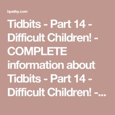 Tidbits - Part 14 - Difficult Children! - COMPLETE information about Tidbits - Part 14 - Difficult Children! - Elaine Lewis