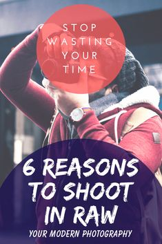 STOP WASTING YOUR TIME! 6 Reasons Why To Shoot in RAW  #yourmodernphotography#photographytips #photographyideas #photographytutorials
