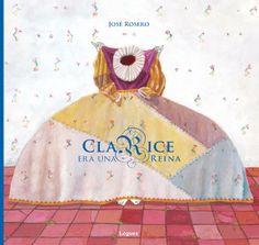"""""""Clarice era una reina"""", de José Rosero. Santa Marta de Tormes, Salamanca: Lóguez.. Premio Fundación Cuatrogatos 2014. http://cuatrogatos.org/docs/pdf/Premio_2014_LowRes.pdf"""