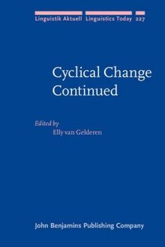 Cyclical change continued / edited by Elly van Gelderen - Amsterdam : John Benjamins, cop. 2016