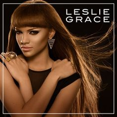 Leslie Grace ~ Leslie Grace, Will you still love me tomorrow -- Day 1 -- Be my baby -- Adiós corazón -- Odio no odiarte -- No me arrepiento -- A mi manera -- Take me away -- No te rindas -- Hoy -- Will you still love me tomorrow (dance version).