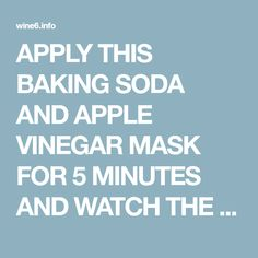 APPLY THIS BAKING SODA AND APPLE VINEGAR MASK FOR 5 MINUTES AND WATCH THE RESULTS: YOUR STAINS AND ACNE WILL DISAPPEAR AS IF BY A MAGIC! – Wine6
