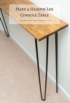 how I made this easy little hairpin leg console table using a leftover piece of pine from another project.See how I made this easy little hairpin leg console table using a leftover piece of pine from another project. Decoration Hall, Diy Tisch, Diy Sofa Table, Modern Console Tables, Narrow Console Table, Hallway Decorating, Deco Table, Hair Pins, Home Furniture