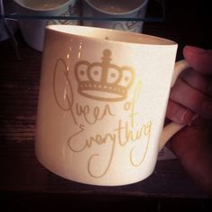 """""""Queen Of Everything"""" cup<3 Pretty much!"""