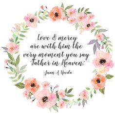 "Elder Juan A. Uceda: ""Love and mercy are with him the very moment you say 'Father in Heaven.'"" #LDS #LDSConf #quotes"