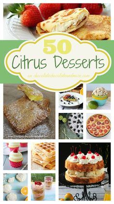 50 Citrus Desserts! Lemon, Lime, Orange, you have to love these flavors. Add one of them to a dessert and let your taste buds dance as tart ...