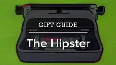 60+ perfect gifts for the trendy hipster in your life.
