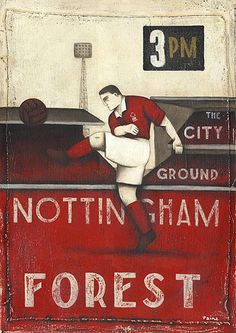 Nottingham Forest - Original work by Paine Proffitt in the gallery! Pure Football, Retro Football, Vintage Football, Football Soccer, Football Firms, Nottingham Forest Fc, American Football League, Soccer Poster, Association Football