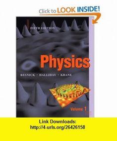 Physics, Volume 1 (9780471320579) David Halliday, Robert Resnick, Kenneth S. Krane , ISBN-10: 0470896949  , ISBN-13: 978-0471320579 , ASIN: 0471320579 , tutorials , pdf , ebook , torrent , downloads , rapidshare , filesonic , hotfile , megaupload , fileserve