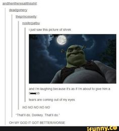 Funny pictures about Shrek yourself before you wreck yourself. Oh, and cool pics about Shrek yourself before you wreck yourself. Also, Shrek yourself before you wreck yourself. Shrek Memes, Dankest Memes, Funny Memes, Bad Memes, Bad Puns, Funny Shit, The Funny, Funny Stuff, Random Stuff
