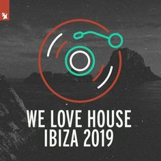 We Love House - Ibiza 2019 (Posts by Marius Iulian) Armada Music, Tech House, Our Love, Ibiza, Posts, Messages, Ibiza Town