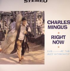 Charles Mingus - Right Now: Live At The Jazz Workshop (Doxy) #vinyl #records #vinylrecords #dj #music #SoulJazz