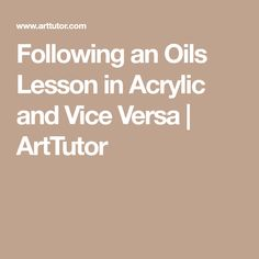 Following an Oils Lesson in Acrylic and Vice Versa | ArtTutor