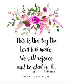 This is the day the Lord has made, let us be glad and rejoice in it!