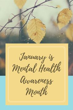 January is Mental Health Awareness Month